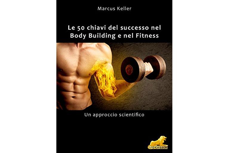 Le 50 chiavi del successo nel Bodybuilding e nel Fitness Lionspeech
